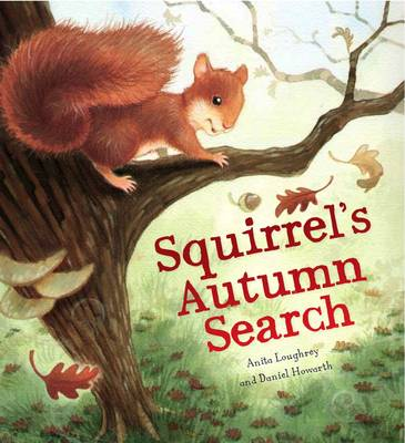 Squirrel's Autumn Search by Anita Loughrey