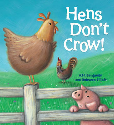 Storytime: Hens Don't Crow by A. H. Benjamin