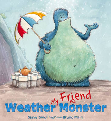 Storytime: My Friend the Weather Monster by Steve Smallman