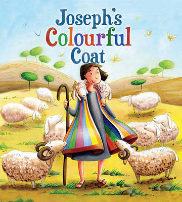 My First Bible Stories Old Testament: Joseph's Colourful Coat by Katherine Sully