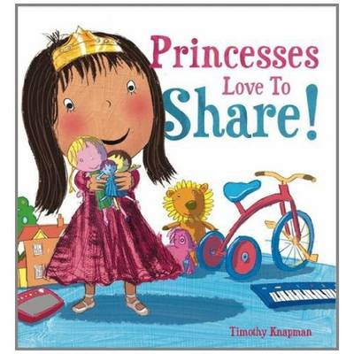 Princesses Love to Share by Timothy Knapman