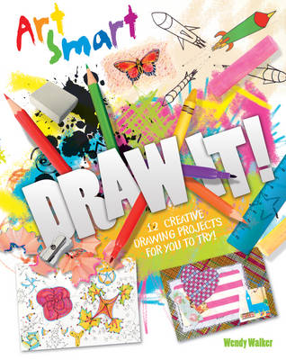 Art Smart: Draw it! by Wendy Walker