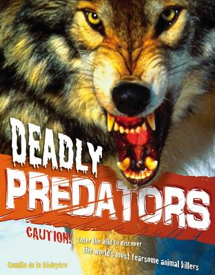 Deadly Predators by Camilla De la Bedoyere