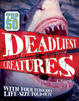 Top 50 Deadliest Predators by Camilla de la Bedoyere