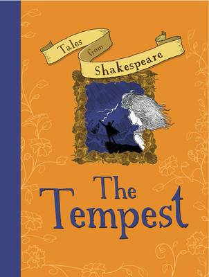 The Tales from Shakespeare: The Tempest by Caroline Plaisted