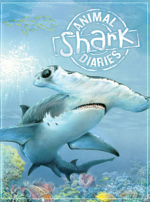 Animal Diaries: Shark by Steve Parker