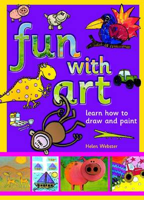 Fun with Art Learn How to Draw and Paint by Helen Webster