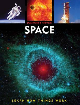 Questions & Answers: Space Learn How Things Work by
