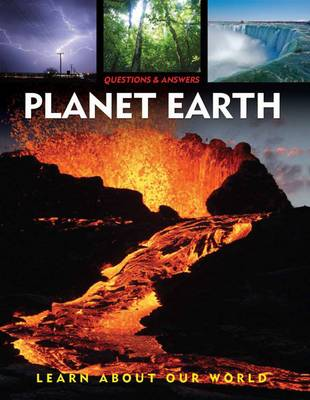 Questions & Answers: Planet Earth Learn About Our World by