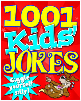 1001 Kid's Jokes Giggle Yourself Silly! by Kay Barnham