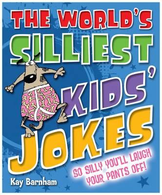 The World's Silliest Kid's Jokes Sending Giggles Round the Galaxy! by Kay Barnham
