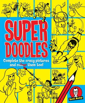 Super Doodles by David Mostyn