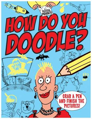 Doodle Maniacs How Do You Doodle? by Peter Coupe