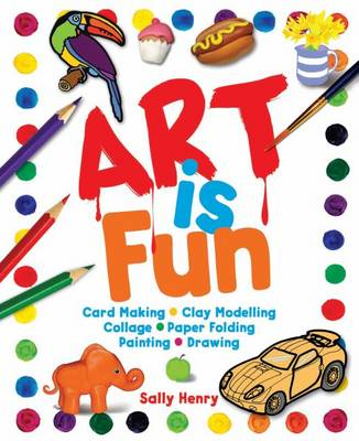Art is Fun by Trevor Cook, Sally Henry