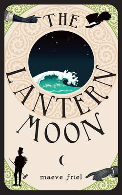 The Lantern Moon by Maeve Friel