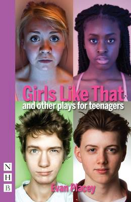 Girls Like That & Other Plays for Teenagers by Evan Placey
