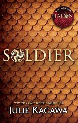 Soldier (the Talon Saga, Book 3) by Julie Kagawa