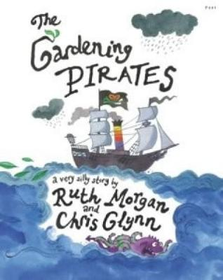 The Gardening Pirates by Ruth Morgan