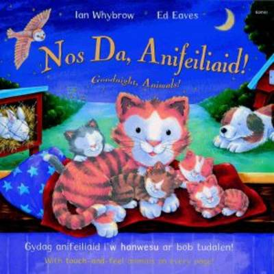 Nos Da, Anifeiliaid!/goodnight, Animals by Ian Whybrow