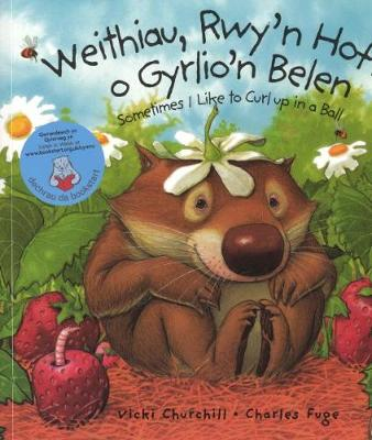 Weithiau, Rwy'n Hoff O Gyrlio'n Belen/sometimes I Like to Curl Up in a Ball by Vicki Churchill