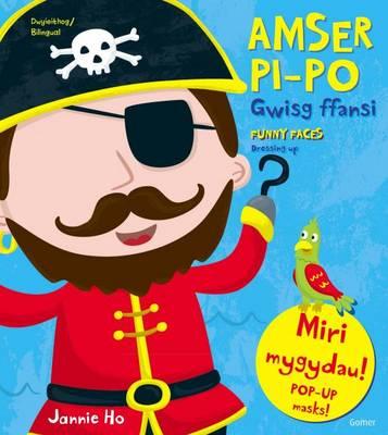 Amser Pi-po: Gwisg Ffansi/funny Faces: Dressing Up by Jannie Ho