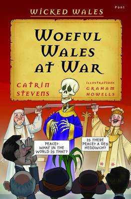 Woeful Wales at War by Catrin Stevens
