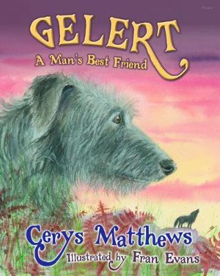 Gelert A Man's Best Friend by Cerys Matthews