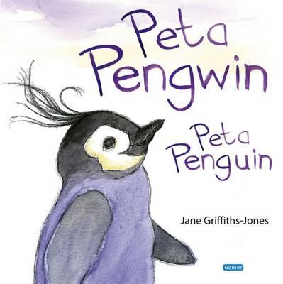 Peta Pengwin/Peta Penguin by Jane Griffiths-Jones
