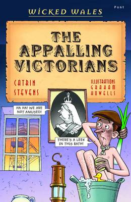 The Appalling Victorians by Catrin Stevens