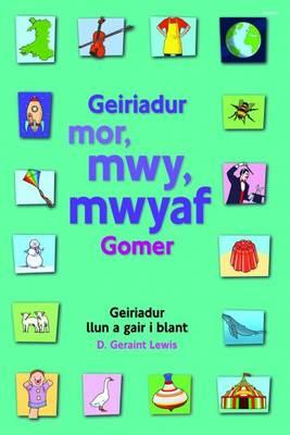 Geiriadur Mor, Mwy, Mwyaf Gomer by D. Geraint Lewis