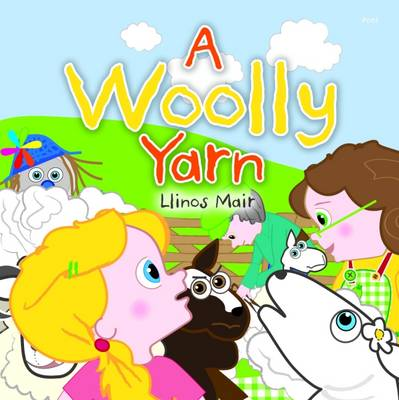 A Woolly Yarn by Llinos Mair