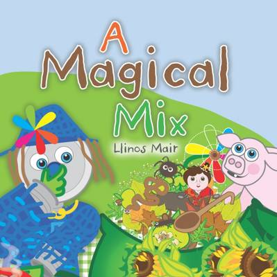 A Magical Mix by Llinos Mair