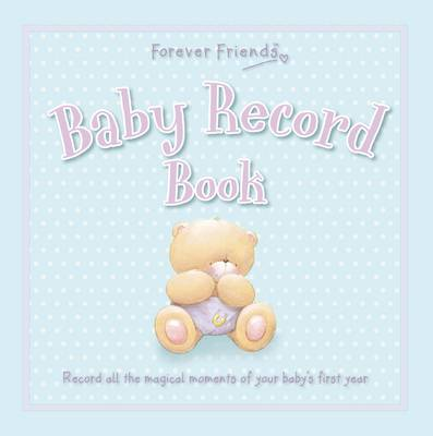 Forever Friends: Baby Record Book by
