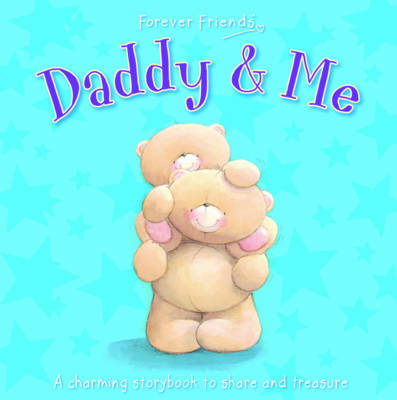 Forever Friends: Daddy & Me by