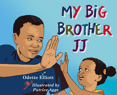 My Big Brother JJ by Odette Elliott