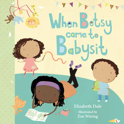 When Betsy Came to Babysit by Elizabeth Dale