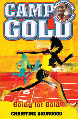 Camp Gold: Going for Gold by Christine Ohuruogu
