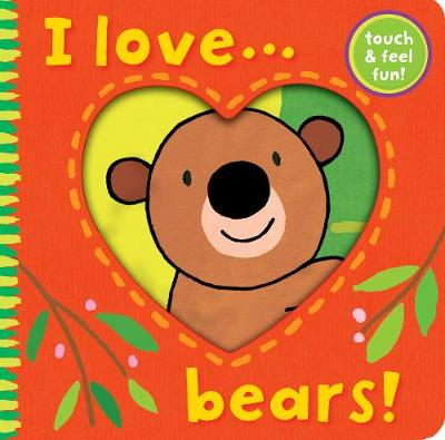 I Love... Bears! by Ana Martin Larranaga