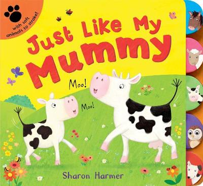 Just Like My Mummy by Sharon Harmer