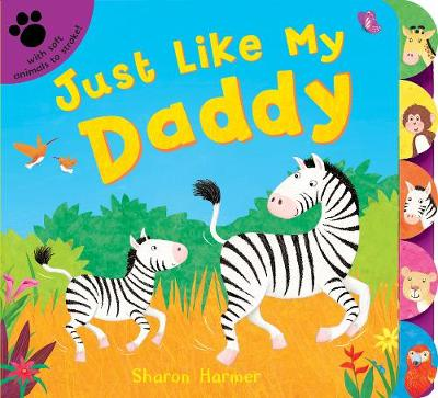 Just Like My Daddy by Sharon Harmer