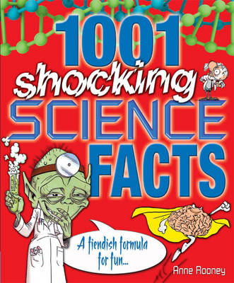 1001 Shocking Science Facts A Fiendish Formula for Fun by Ann Rooney