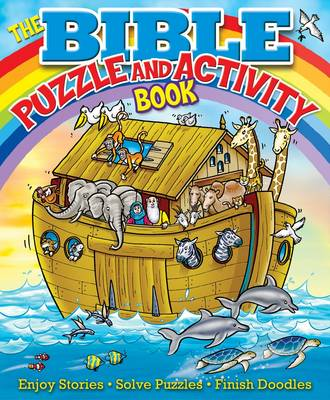 The Bible Puzzle and Activity Book Enjoy Stories * Solve Puzzles * Finish Doodles by Helen Otway