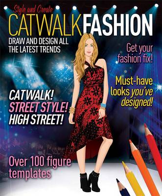 Catwalk Fashion Draw and Design All the Latest Trends by Various Experts