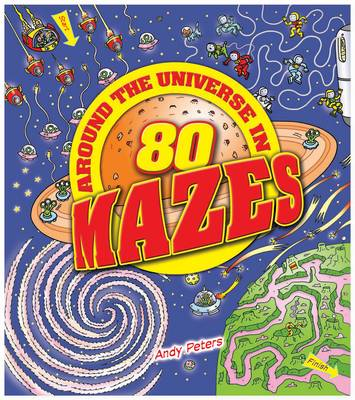 Around the Universe in 80 Mazes by Andy Peters