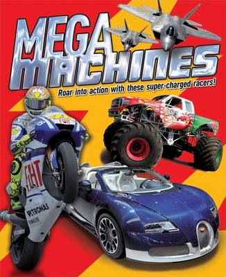 Mega Machines Roar into Action with These Super-Charged Racers! by Paul Harrison