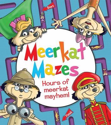 Meerkat Mazes Hours of Meerkat Mayhem! by Andy Peters