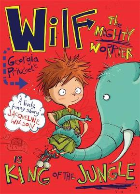 Wilf the Mighty Worrier is King of the Jungle by Georgia Pritchett