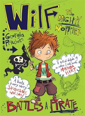 Wilf the Mighty Worrier Battles a Pirate by Georgia Pritchett