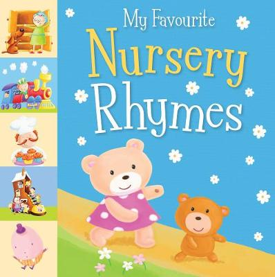 My Favourite Nursery Rhymes by Little Tiger Press
