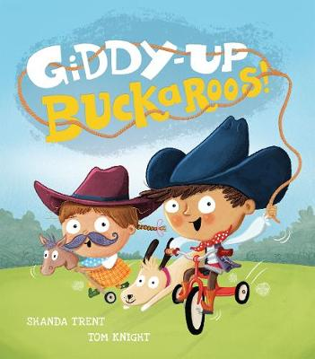 Giddy-Up, Buckaroos! by Shanda Trent
